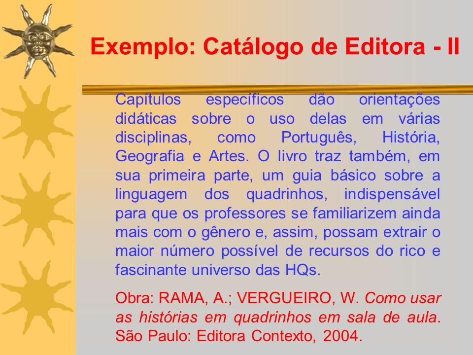 Exemplo: Catálogo de Editora - II Capítulos específicos dão orientações didáticas sobre o uso delas em várias disciplinas, como Português, História, G