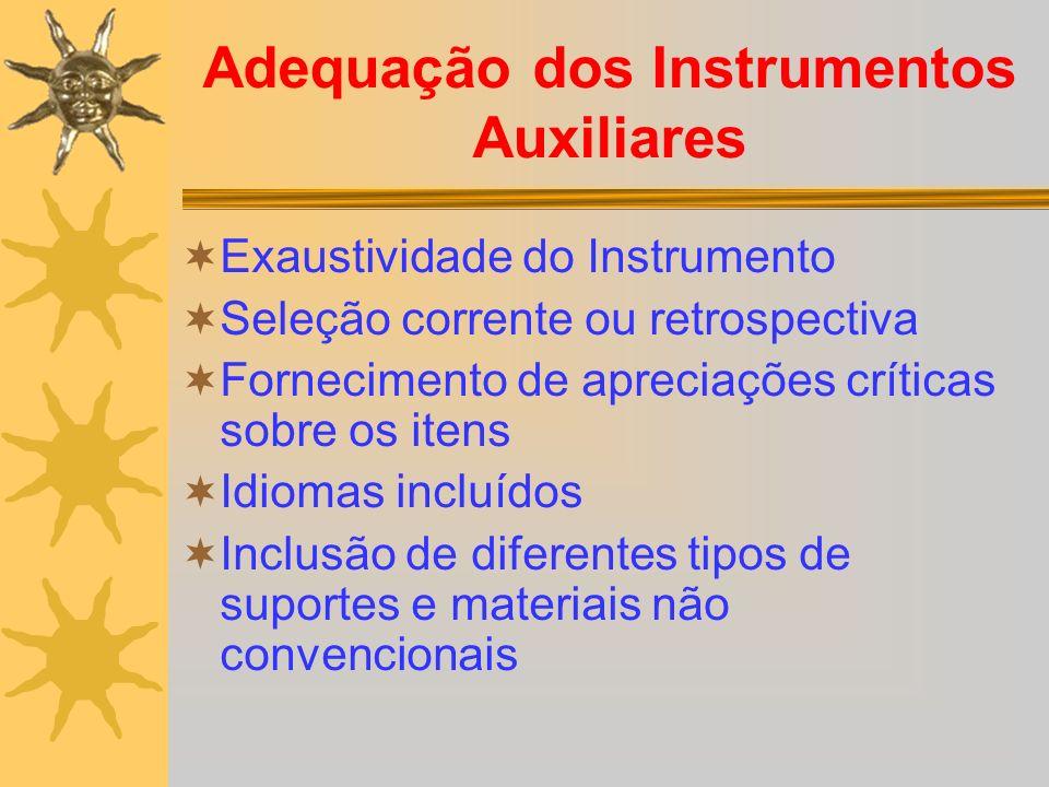 Adequação dos Instrumentos Auxiliares Exaustividade do Instrumento Seleção corrente ou retrospectiva Fornecimento de apreciações críticas sobre os ite