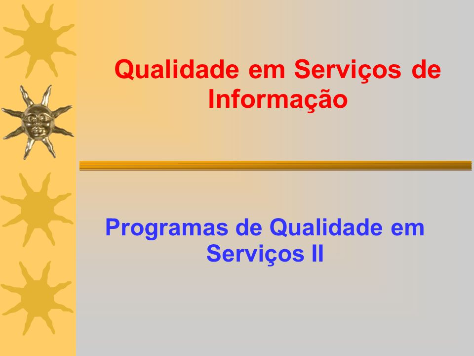 Qualidade em Serviços de Informação Programas de Qualidade em Serviços II