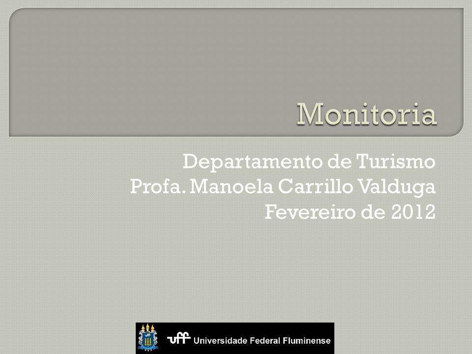 Departamento de Turismo Crit é rios Para a distribui ç ão das vagas de monitoria - 2012 Pondera ç ãoVari á veis AnalisadasHip ó tesesPontos 45% 1 ----- 45 alunos5,00 N.