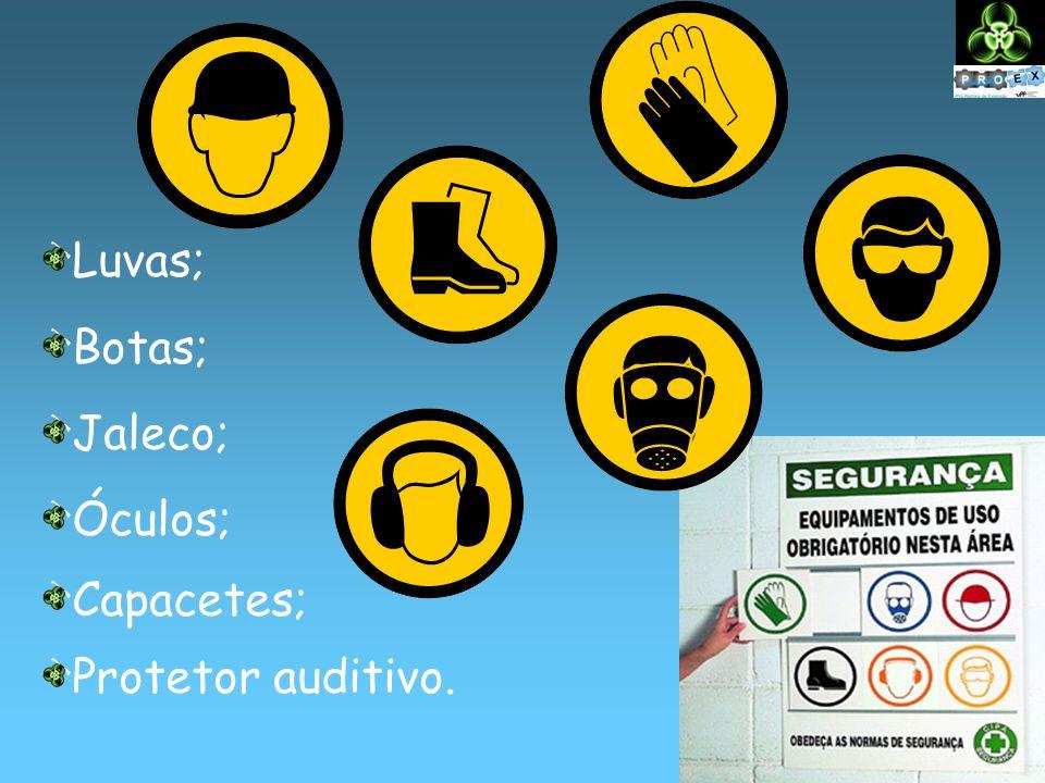 Luvas; Botas; Jaleco; Óculos; Capacetes; Protetor auditivo.