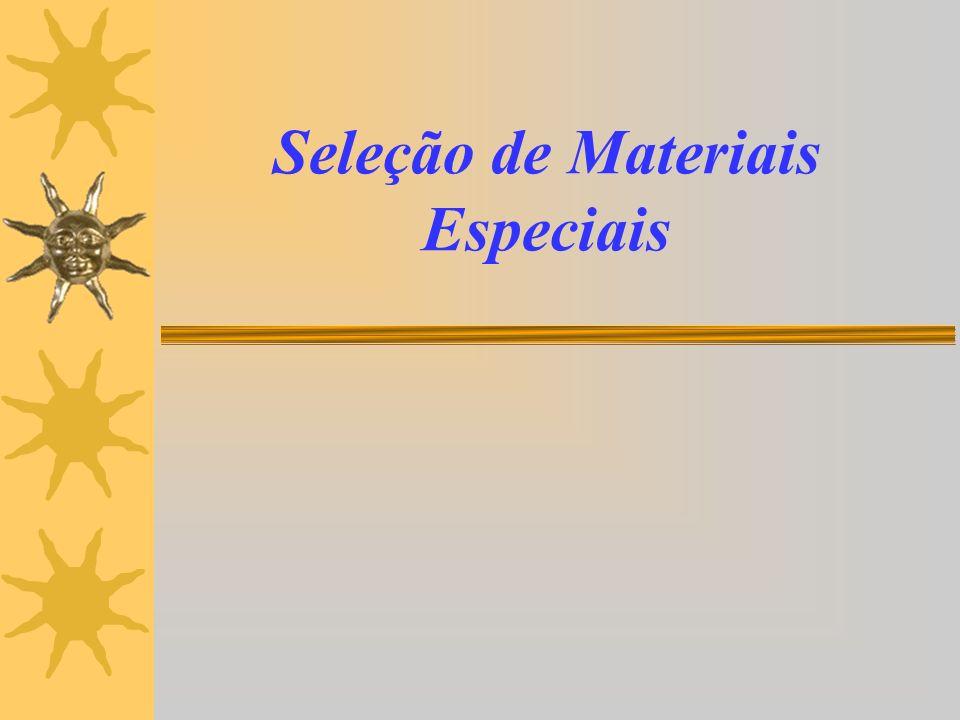 Seleção de Materiais Especiais