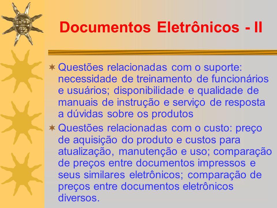Documentos Eletrônicos - II Questões relacionadas com o suporte: necessidade de treinamento de funcionários e usuários; disponibilidade e qualidade de