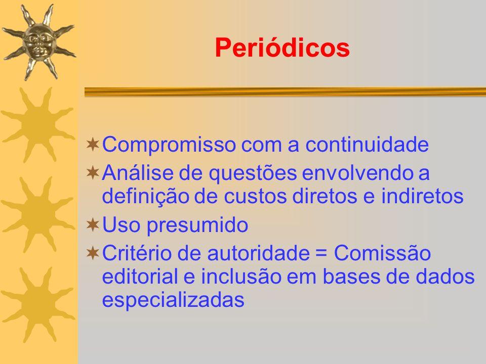 Periódicos Compromisso com a continuidade Análise de questões envolvendo a definição de custos diretos e indiretos Uso presumido Critério de autoridad