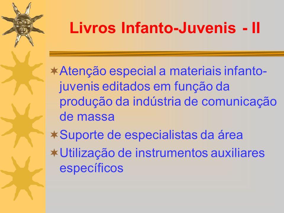 Livros Infanto-Juvenis - II Atenção especial a materiais infanto- juvenis editados em função da produção da indústria de comunicação de massa Suporte