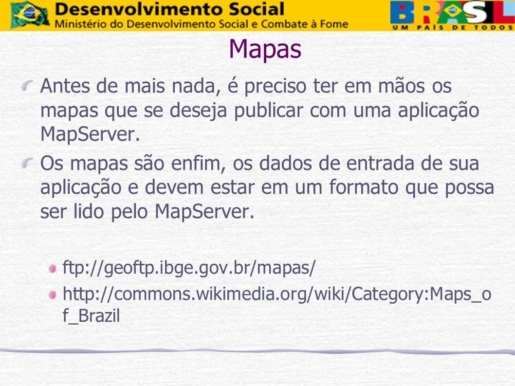 Mapas Antes de mais nada, é preciso ter em mãos os mapas que se deseja publicar com uma aplicação MapServer. Os mapas são enfim, os dados de entrada d