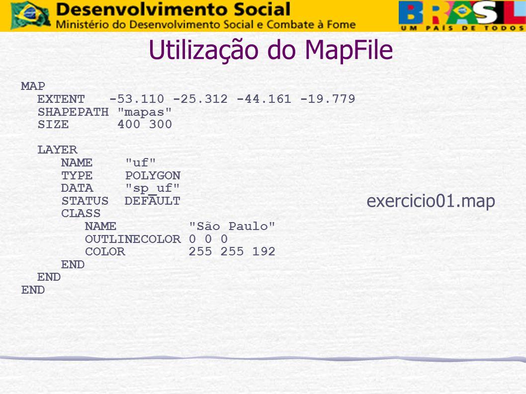 Utilização do MapFile MAP EXTENT -53.110 -25.312 -44.161 -19.779 SHAPEPATH