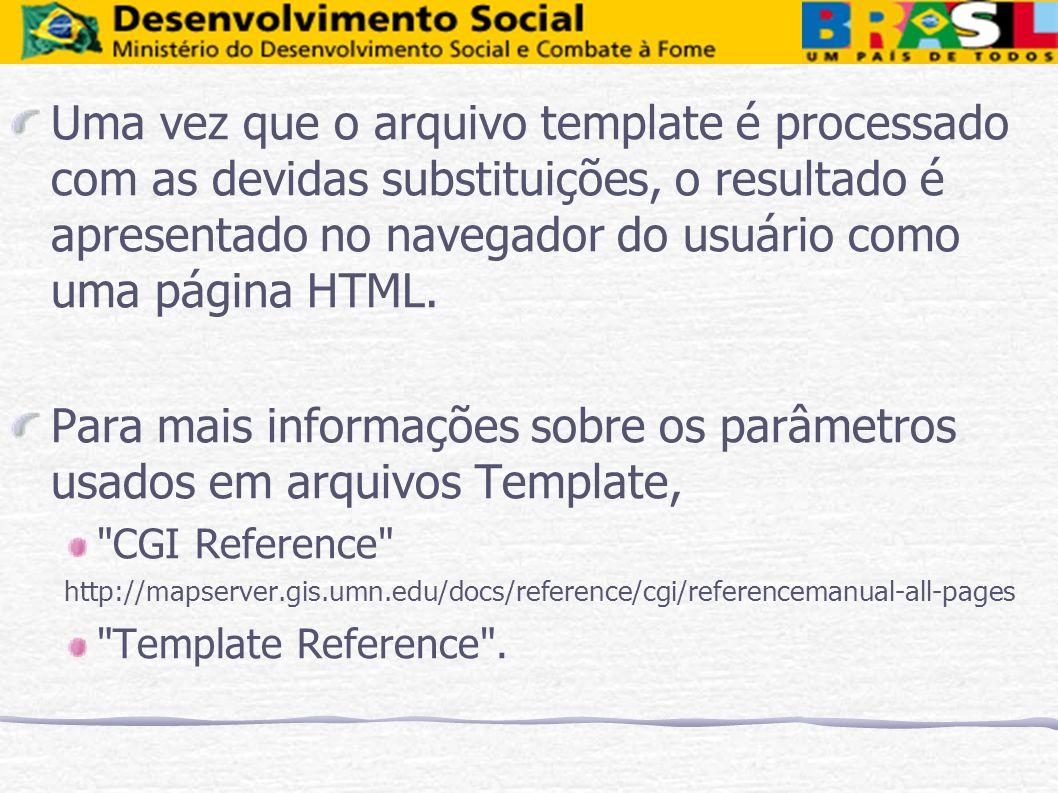 Uma vez que o arquivo template é processado com as devidas substituições, o resultado é apresentado no navegador do usuário como uma página HTML. Para