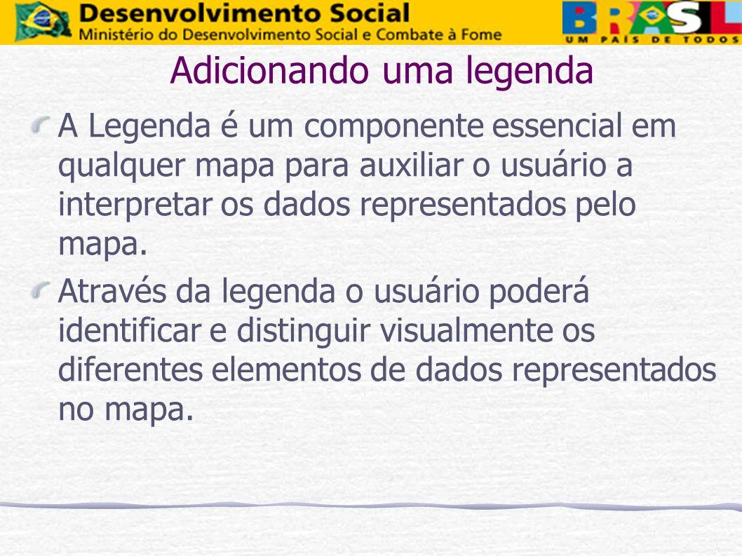 Adicionando uma legenda A Legenda é um componente essencial em qualquer mapa para auxiliar o usuário a interpretar os dados representados pelo mapa. A