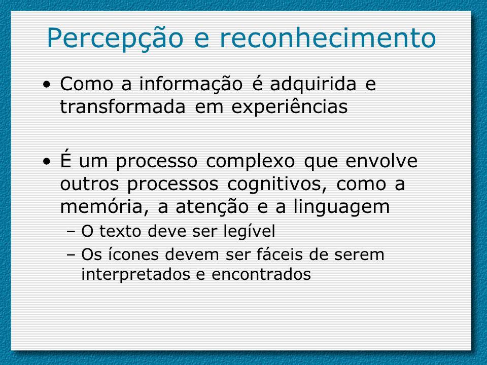 Percepção e reconhecimento Como a informação é adquirida e transformada em experiências É um processo complexo que envolve outros processos cognitivos
