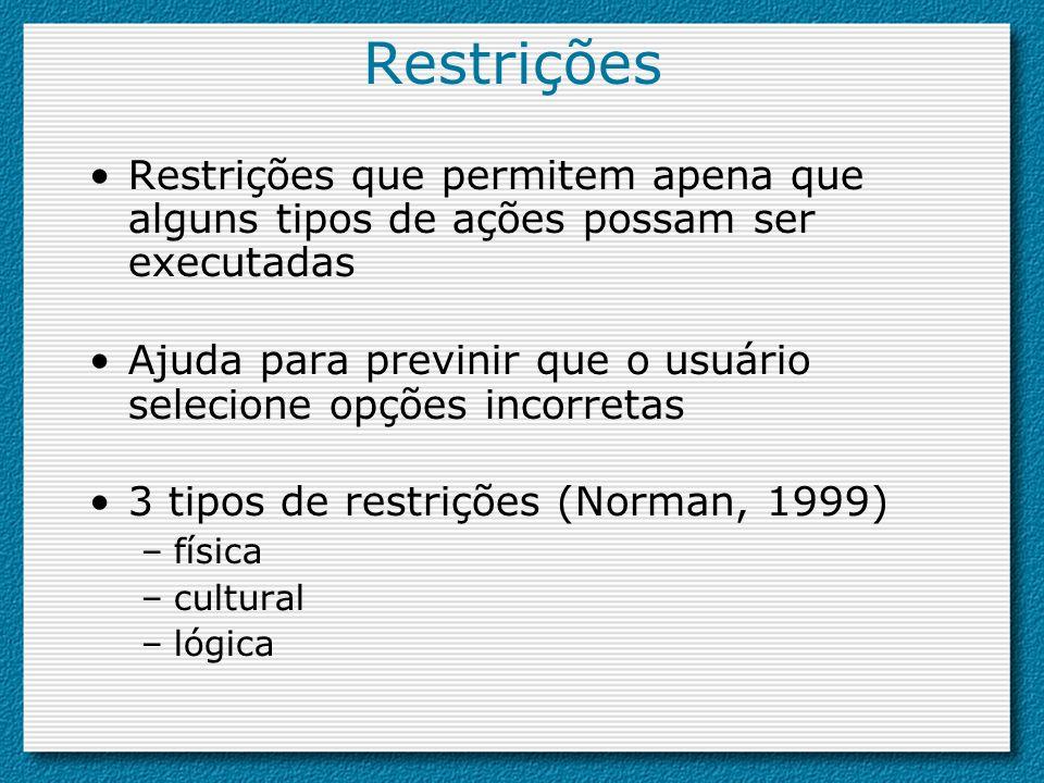 Restrições Restrições que permitem apena que alguns tipos de ações possam ser executadas Ajuda para previnir que o usuário selecione opções incorretas