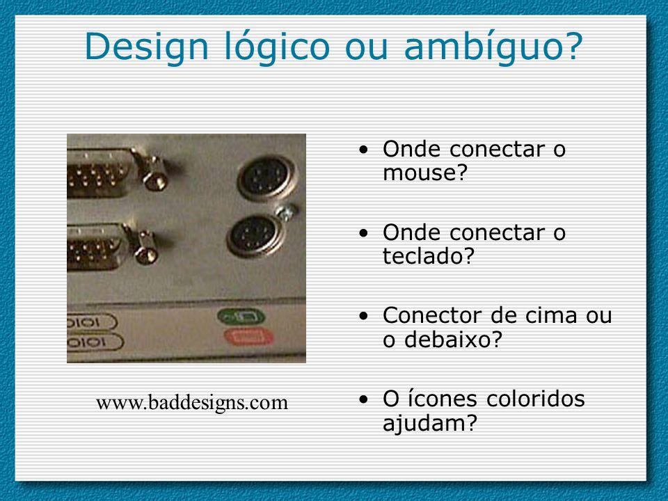 Design lógico ou ambíguo? Onde conectar o mouse? Onde conectar o teclado? Conector de cima ou o debaixo? O ícones coloridos ajudam? www.baddesigns.com