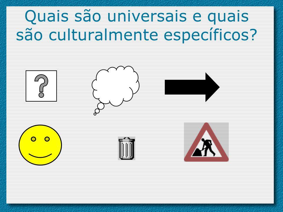 Quais são universais e quais são culturalmente específicos?
