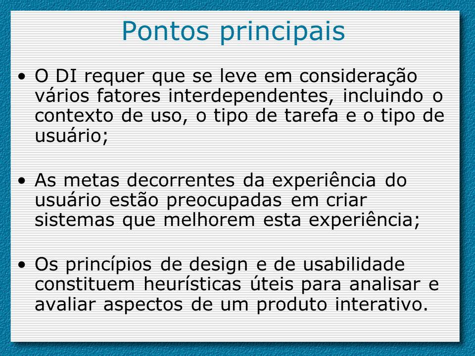Pontos principais O DI requer que se leve em consideração vários fatores interdependentes, incluindo o contexto de uso, o tipo de tarefa e o tipo de u