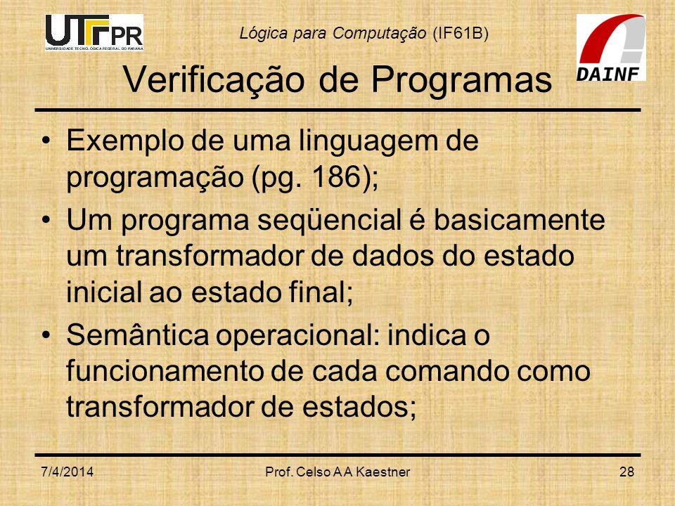 Lógica para Computação (IF61B) Verificação de Programas Exemplo de uma linguagem de programação (pg.