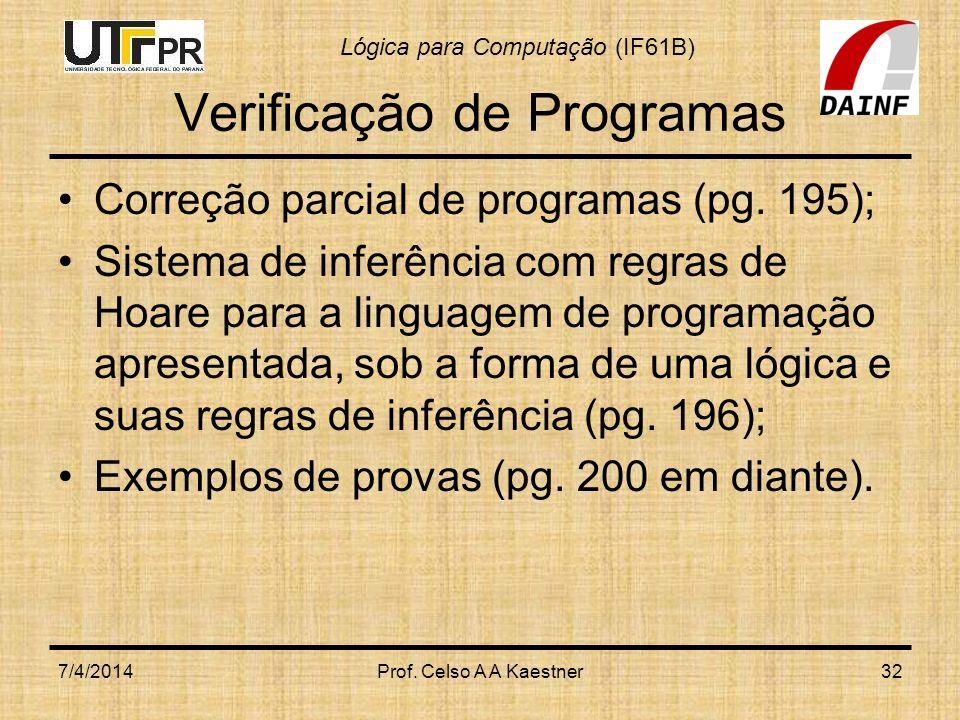 Lógica para Computação (IF61B) Verificação de Programas Correção parcial de programas (pg.