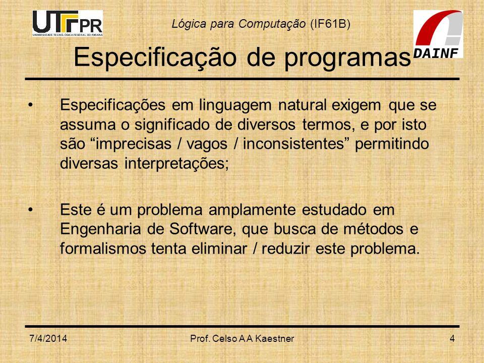 Lógica para Computação (IF61B) Especificação de programas Exemplo: fatorial.