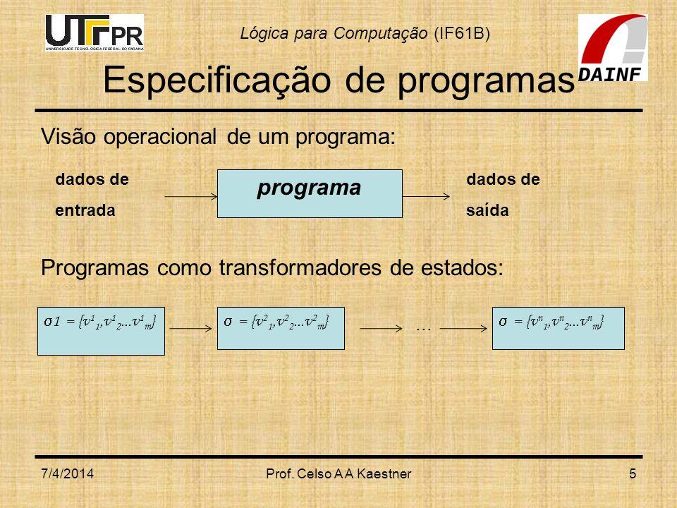 Lógica para Computação (IF61B) Verificação de Programas Estratégias para produzir programas corretos (pg.
