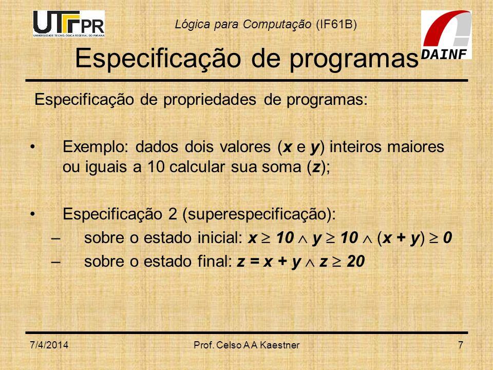 Lógica para Computação (IF61B) Verificação de Programas void merge(int V1[],V2[],V3[],t1,t2) {int p1=0,p2=0,p3=0; while(t1+t2>0) {if (V1[p1] > V2[p2]) {V3[p3]=V2[p2]; p2=p2+1; t2=t2-1;} else {V3[p3]=V1[p1]; p1=p1+1; t1=t1-1;} p3++;} } 7/4/2014Prof.