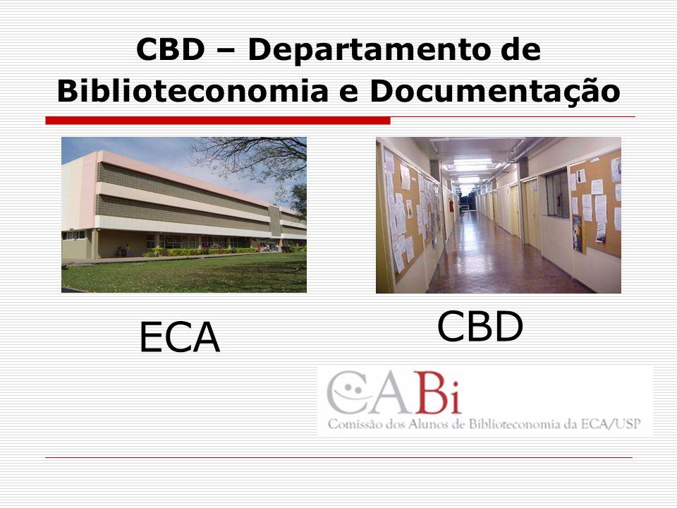 CBD – Departamento de Biblioteconomia e Documentação ECA CBD