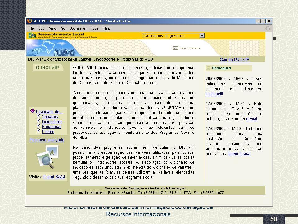 MDS/ Diretoria de Gestão da Informação/Coordenação de Recursos Informacionais 50