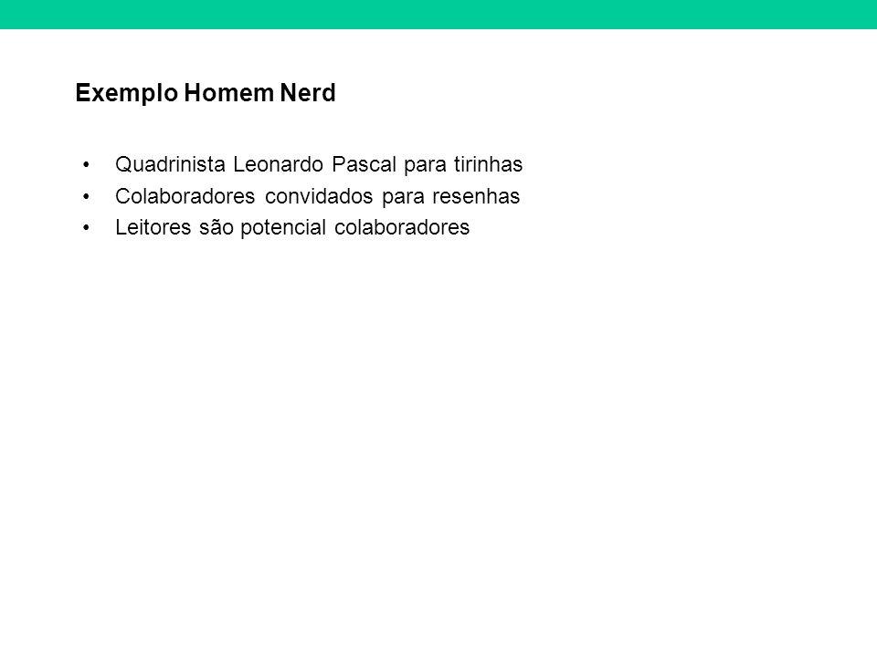 Exemplo Homem Nerd Quadrinista Leonardo Pascal para tirinhas Colaboradores convidados para resenhas Leitores são potencial colaboradores