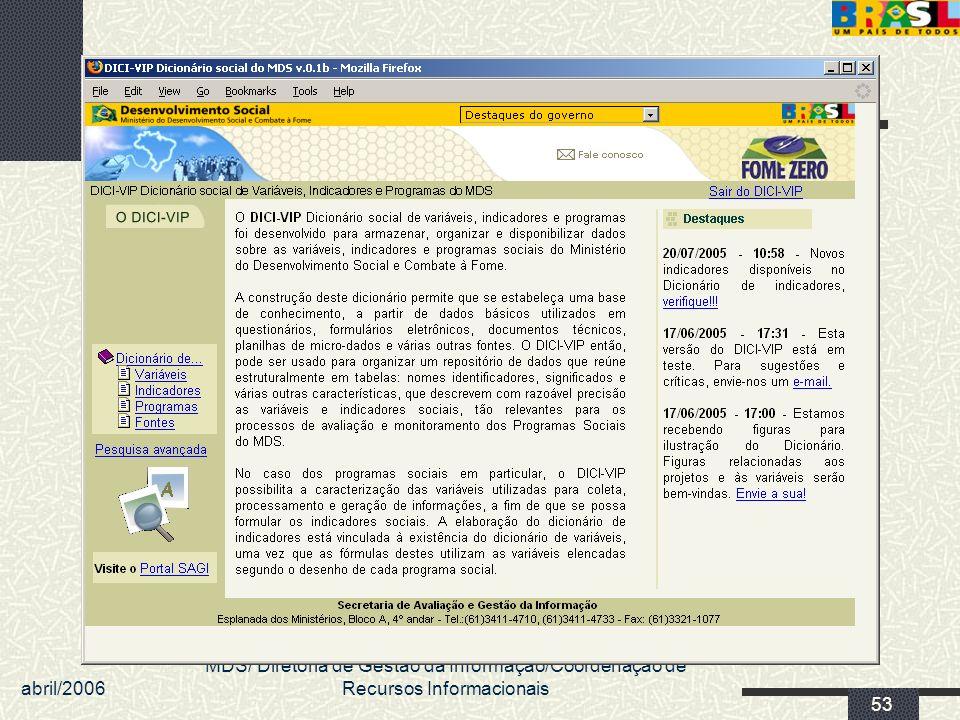 abril/2006 MDS/ Diretoria de Gestão da Informação/Coordenação de Recursos Informacionais 53