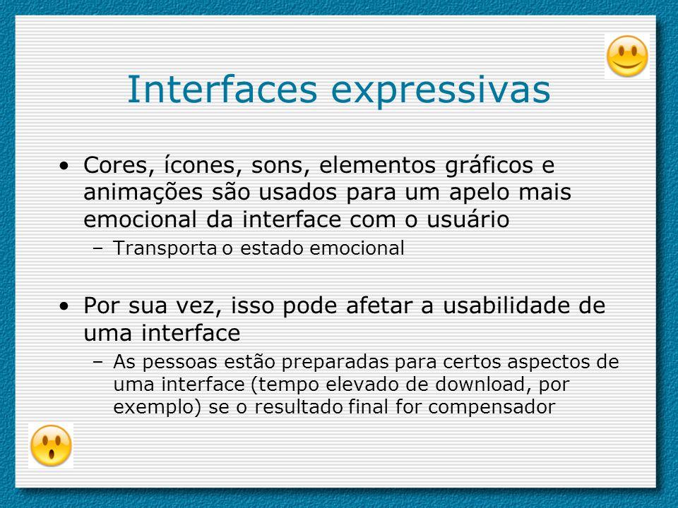 Interfaces amigáveis A Microsoft é pioneira em interfaces amigáveis para tecnofóbicos: software At home with Bob metáforas 3D são baseadas em lugares familiares (por exemplo, salas de estar) Agentes na forma de animais de estimação (coelho, cachorro) são utilizados para interagir com os usuários –Faz com que os usuários considerem a interface mais fácil e mais amigável