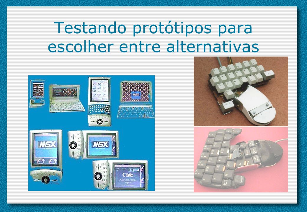 Testando protótipos para escolher entre alternativas