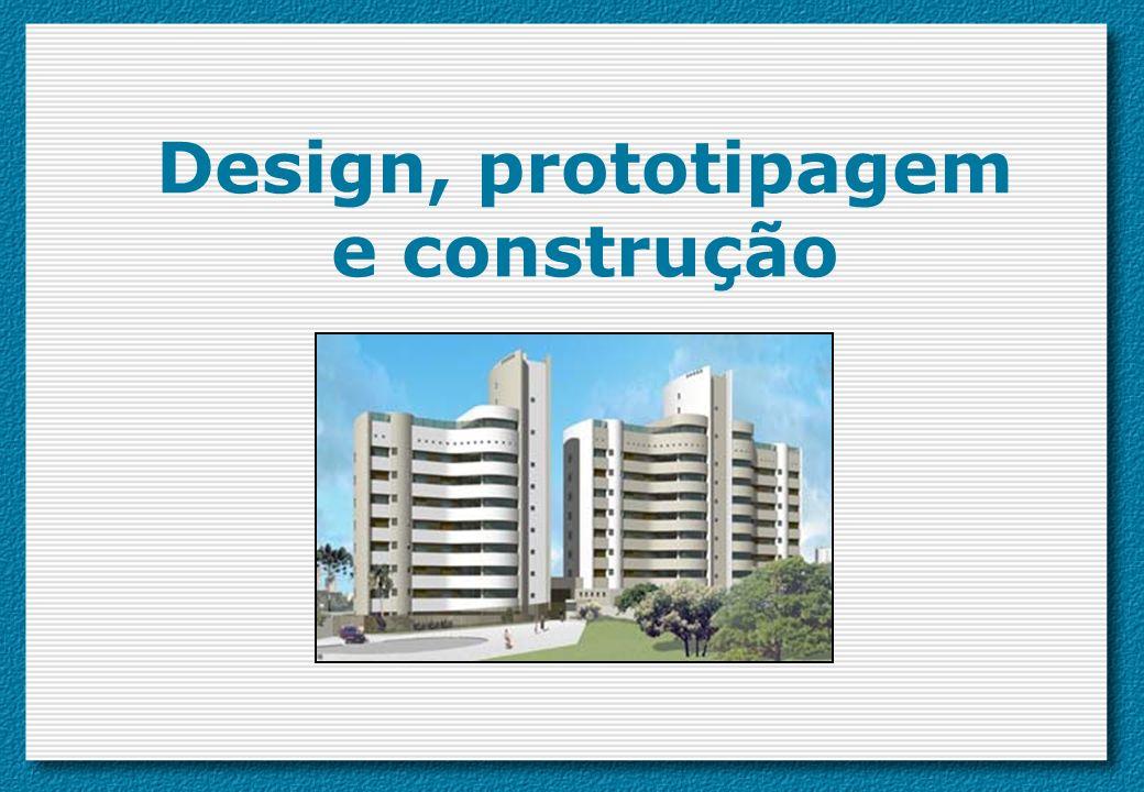 Design, prototipagem e construção