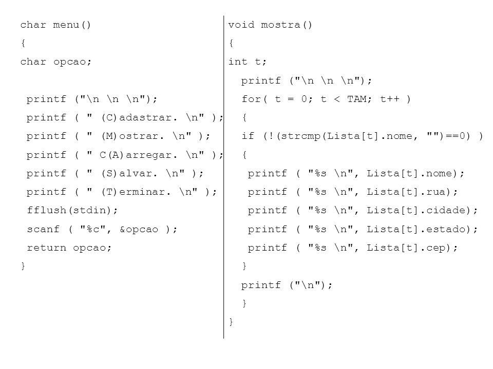 char menu() { char opcao; printf ( \n \n \n ); printf ( (C)adastrar.