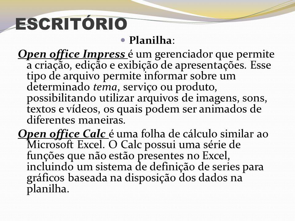 ESCRITÓRIO Planilha: Open office Impress é um gerenciador que permite a criação, edição e exibição de apresentações. Esse tipo de arquivo permite info