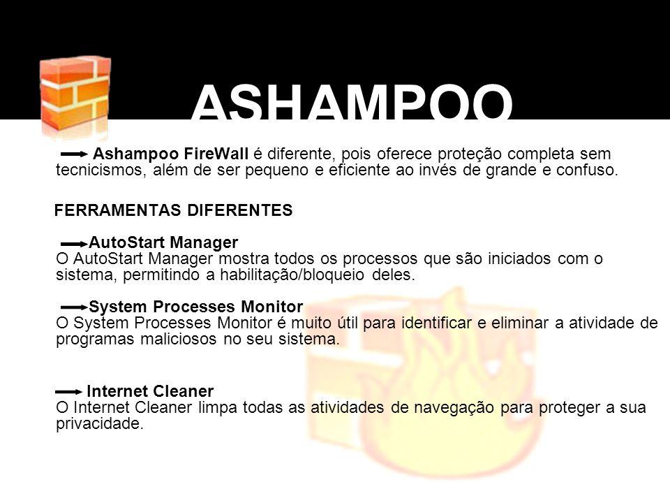 Ashampoo FireWall é diferente, pois oferece proteção completa sem tecnicismos, além de ser pequeno e eficiente ao invés de grande e confuso. FERRAMENT