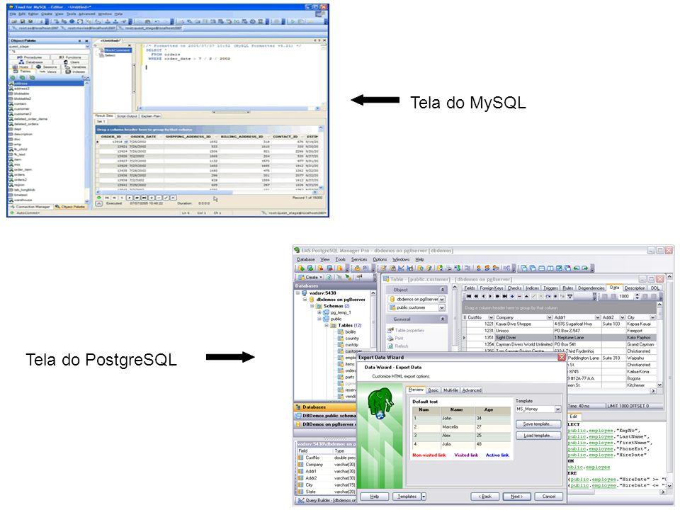 Tela do PostgreSQL Tela do MySQL