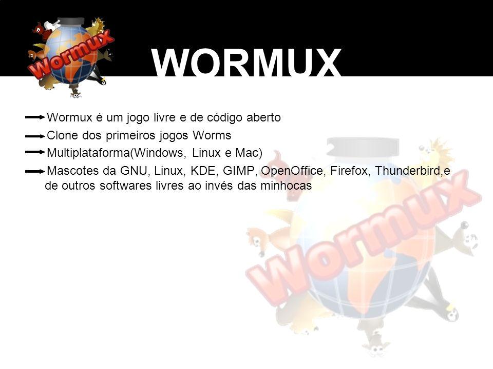WORMUX Wormux é um jogo livre e de código aberto Clone dos primeiros jogos Worms Multiplataforma(Windows, Linux e Mac) Mascotes da GNU, Linux, KDE, GI