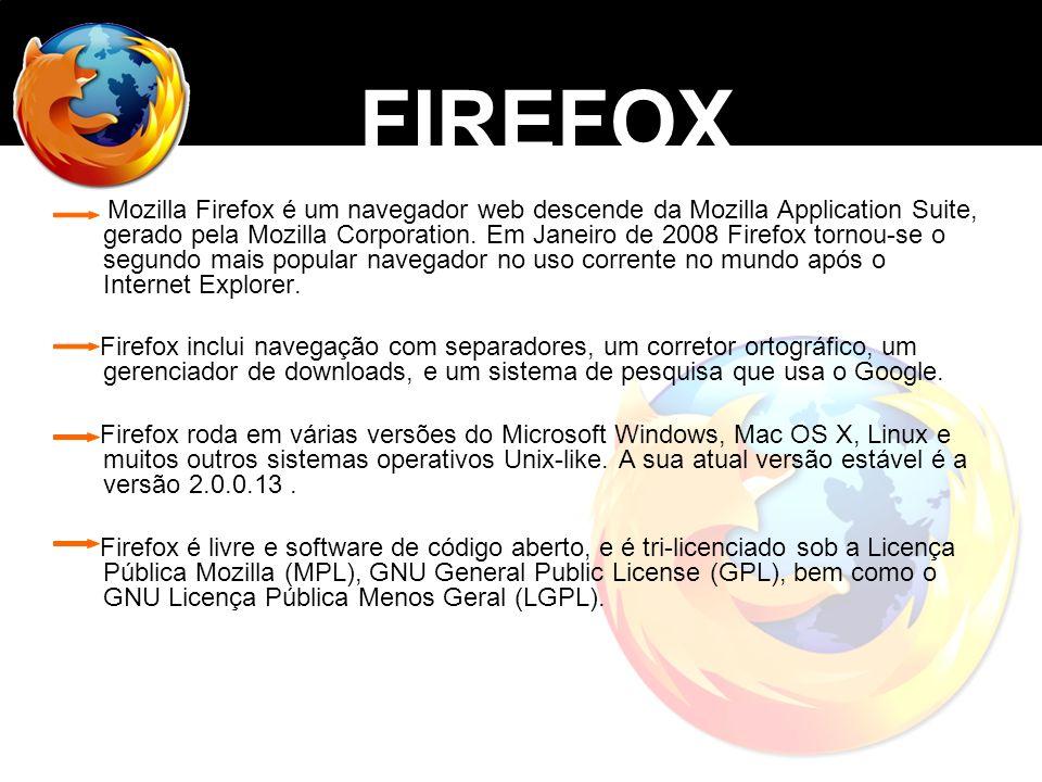 Mozilla Firefox é um navegador web descende da Mozilla Application Suite, gerado pela Mozilla Corporation. Em Janeiro de 2008 Firefox tornou-se o segu