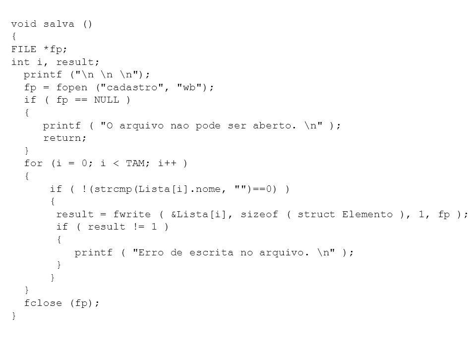 void salva () { FILE *fp; int i, result; printf (