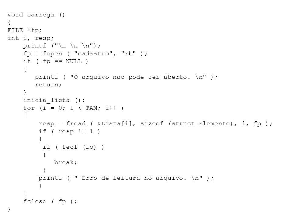 void carrega () { FILE *fp; int i, resp; printf (