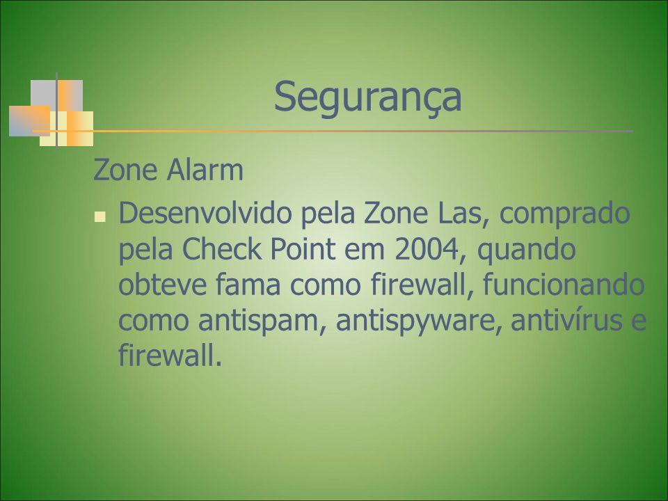 Segurança Zone Alarm Desenvolvido pela Zone Las, comprado pela Check Point em 2004, quando obteve fama como firewall, funcionando como antispam, antis