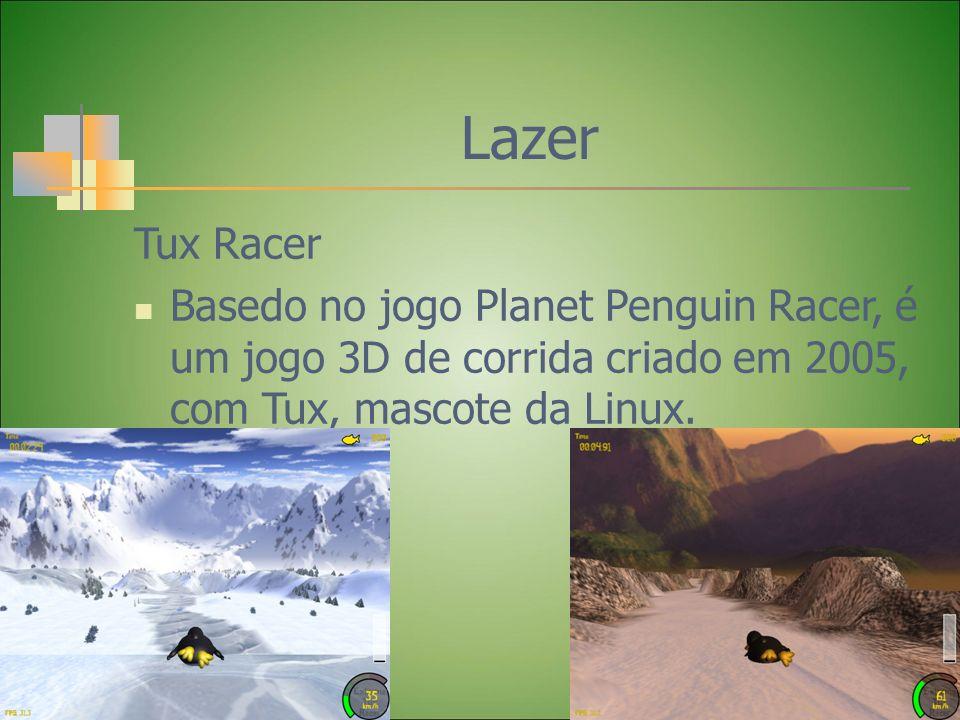 Lazer Tux Racer Basedo no jogo Planet Penguin Racer, é um jogo 3D de corrida criado em 2005, com Tux, mascote da Linux.