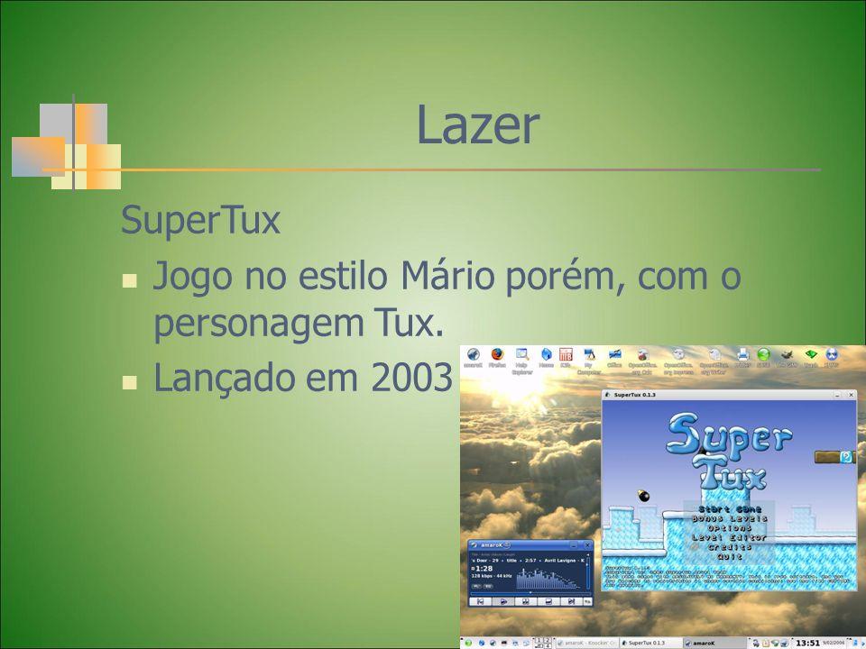 Lazer SuperTux Jogo no estilo Mário porém, com o personagem Tux. Lançado em 2003 pela Linux.