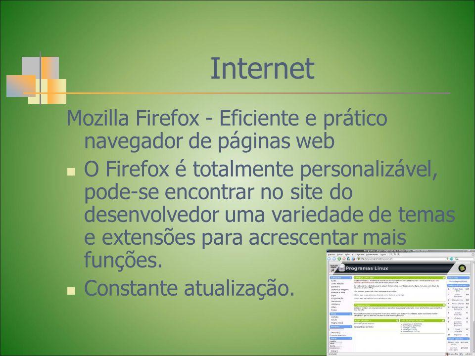 Internet Mozilla Firefox - Eficiente e prático navegador de páginas web O Firefox é totalmente personalizável, pode-se encontrar no site do desenvolve
