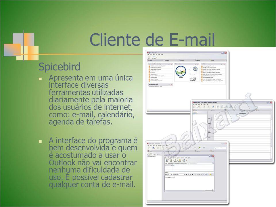 Spicebird Apresenta em uma única interface diversas ferramentas utilizadas diariamente pela maioria dos usuários de internet, como: e-mail, calendário