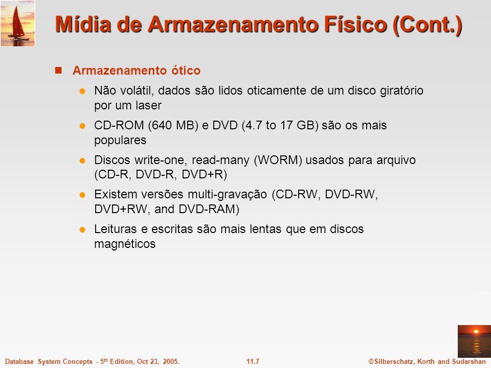 ©Silberschatz, Korth and Sudarshan11.7Database System Concepts - 5 th Edition, Oct 23, 2005. Mídia de Armazenamento Físico (Cont.) Armazenamento ótico