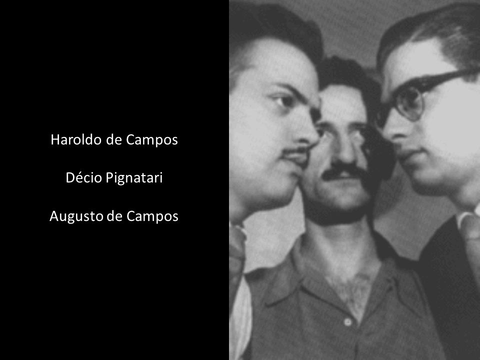 Haroldo de Campos Décio Pignatari Augusto de Campos