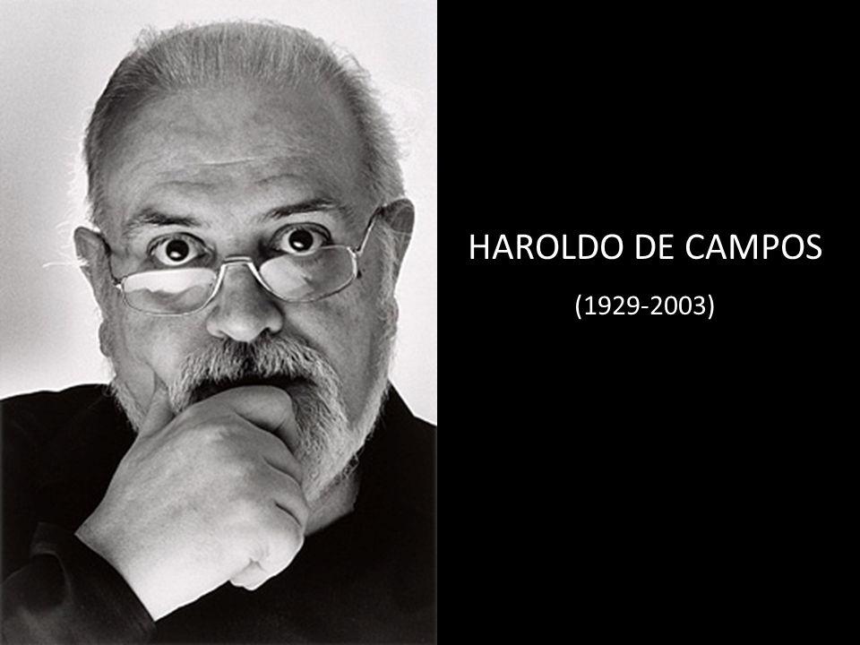 HAROLDO DE CAMPOS (1929-2003)