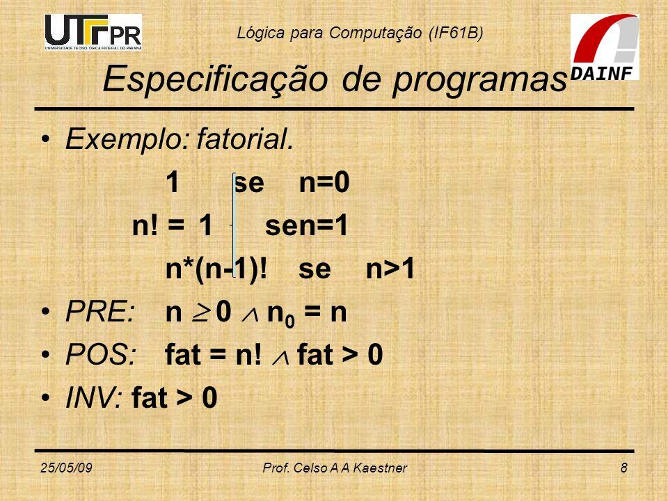 Lógica para Computação (IF61B) Verificação de Programas Exemplo de uma linguagem de programação (SILVA; FINGER; MELO, 2006, p.
