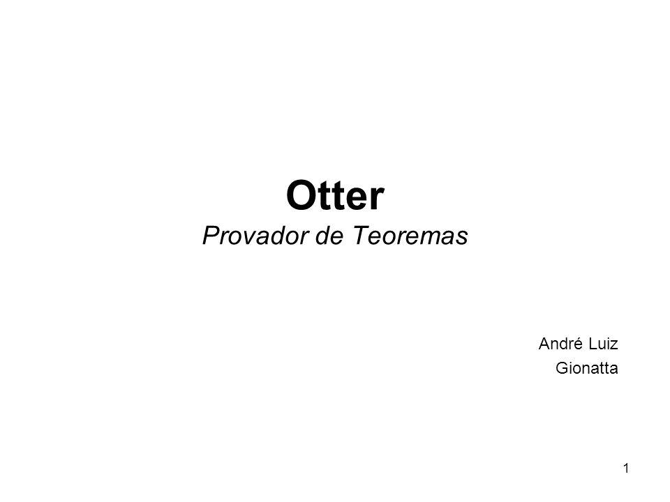 1 Otter Provador de Teoremas André Luiz Gionatta