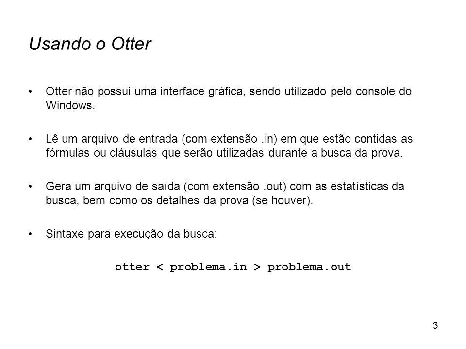 3 Usando o Otter Otter não possui uma interface gráfica, sendo utilizado pelo console do Windows. Lê um arquivo de entrada (com extensão.in) em que es