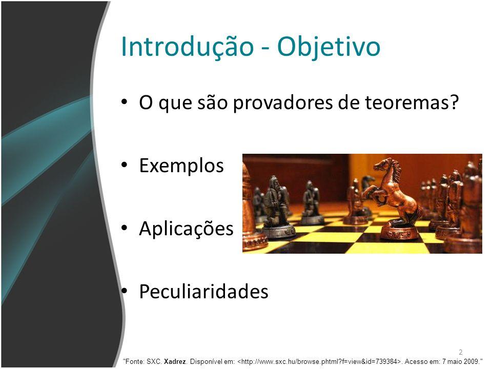 2 O que são provadores de teoremas? Exemplos Aplicações Peculiaridades Introdução - Objetivo